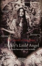 The Devil's Daughter: Daddy's Little Angel [On-going] by InzaineLove_