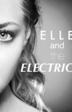 Elle and the Electric by MythicalPublish