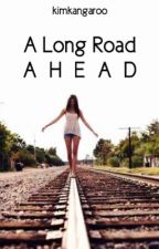 A Long Road Ahead (A Joe Sugg Love Story){CURRENTLY EDITING) by kimkangaroo