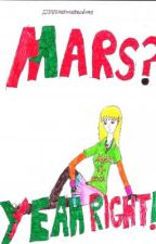 Mars? Yeah Right! by mysteriousrandomer