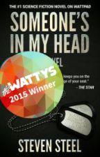 Someone's In My Head (WATTYS AWARD WINNER 2015) by StevenSteel