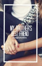 My Brother's Best Friend (Dan Howell/danisnotonfire Fanfic) by amazingphiI