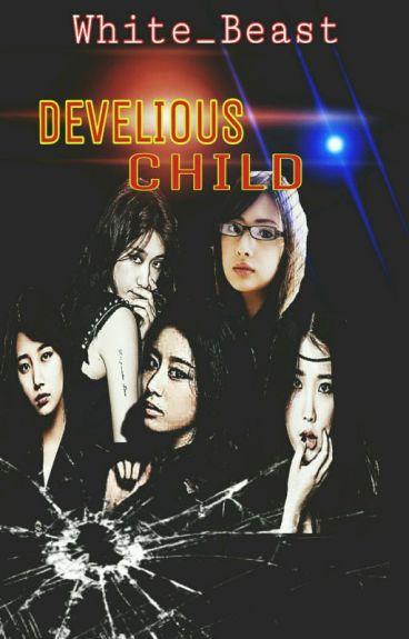 ☆Develious Child☆