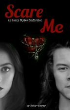 Scare Me [h.s] //IN SOSPESO by Rxbssss
