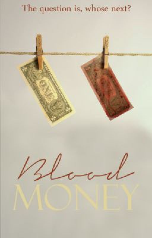 Blood Money. by OnlyFoolsRushIn