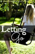 Letting Go **ON HOLD** by IfOnlyToBeInfinity