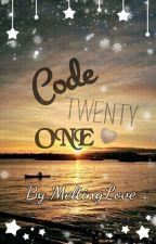 Code Twenty One #Wattys2015 by MeltingLove