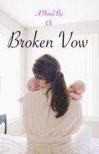 Broken Vow by secretblackbook