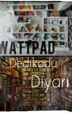 Wattpad Dedikodu Diyarı by pembelizm
