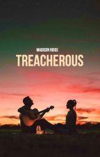 Treacherous by XxDareToDream13xX