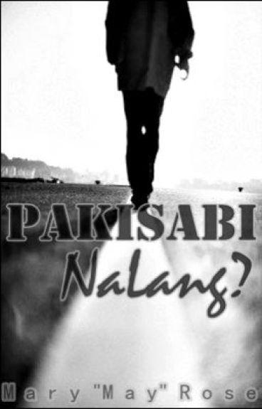 Pakisabi Nalang.