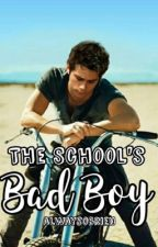 The School's Bad Boy|Dylan O'Brien fanfic|| Book 1 by alwaysobrien