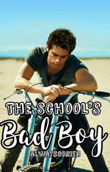 The School's Bad Boy|Dylan O'Brien fanfic|| Book 1