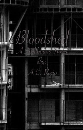 Bloodshed: A Spellbound Novel (Book II) by amc714