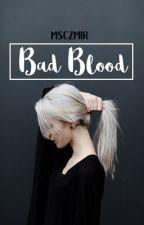 Bad Blood by msCzmir