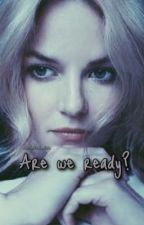 Are we ready? by spoby_ezria13
