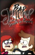 Bad Blood [Sequel to Forever] (Dipper X Vampire!Reader) by xoxoLORRAINE