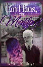 Ein Haus, ein Malfoy! / Draco Malfoy FF by xBae_x