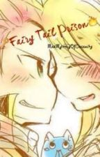 Fairy Tail Prison ( NaLu & other ships) by tobeforgottenplease