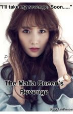 The Mafia Queen's Revenge [on hold] by BlackAshPrincess