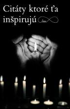 Citáty ktoré ťa inšpirujú by Nightdreaminggirl