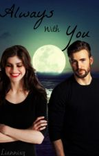 Always with you | (Chris Evans) OneShot by Liannixz