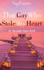 That Gay Who Stole My Heart (Completed) by KayeEinstein