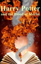 Harry Potter and the Blood of Merlin. by pricegolden