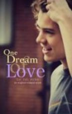 One Dream of Love *HARRY STYLES LOVE STORY* by fangirlsarah