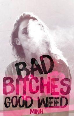 Đọc truyện Bad bitches good weed