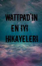 Wattpad'ın En İyi Hikayeleri by banusss_77