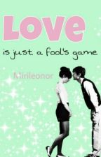 Love is just a fool's game (In Überarbeitung) by mirileonor