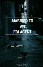 Married to an FBI agent by oblivious-wonder