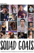 Squad Goals [Old Magcon] - Actualizaciones lentas.  by 2Fav4You