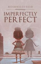Imperfectly Perfect by Rawshni