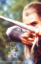 State of Grace (Legolas Fanfiction) by xMalfoyssweetheartx