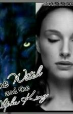 The witch and the Alpha King by sihle_bebe