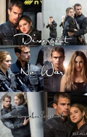 Divergent: No War by awesomebookworm16