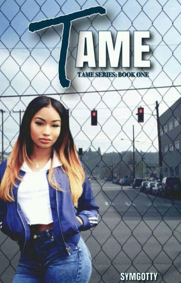 T A M E  (Book One)