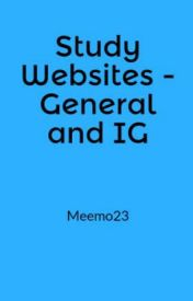 Study Websites - General and IG - IGCSE subjects - Wattpad