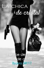 La chica de cristal by Jesy_MC17