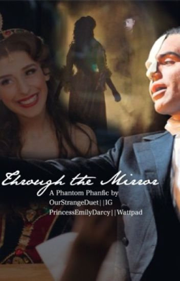 Through the Mirror || Phantom of the Opera (Completed)