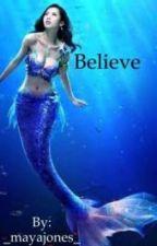 Believe by _mayajones_