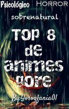 Top 8 de animes gore by Yosoyfania01