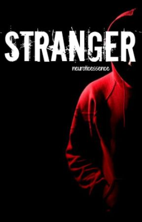 Stranger by neuroticessence