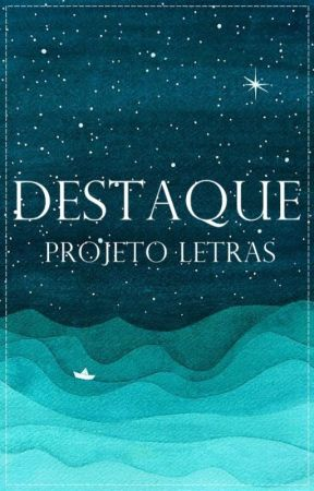 Destaque - Projeto Letras (FECHADO) by ProjetoLetras