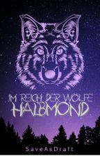 Im Reich der Wölfe- Halbmond by SaveAsDraft