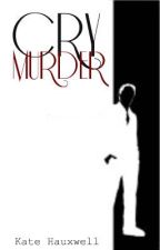 Cry Murder by KateHauxwell