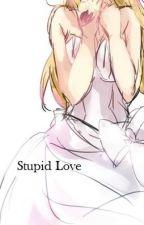 Stupid Love [ Réécriture ] by Blaire_Is_Joke