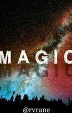 MAGIC by rvrane